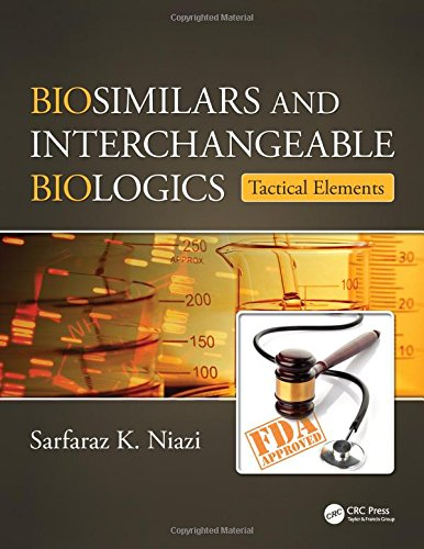 9781498743495: Biosimilars and Interchangeable Biologics: Tactical Elements (Volume 1)