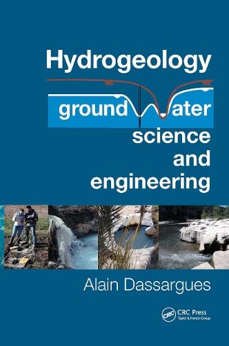 Hydrogeology: Groundwater Science and Engineering: Dassargues, Alain