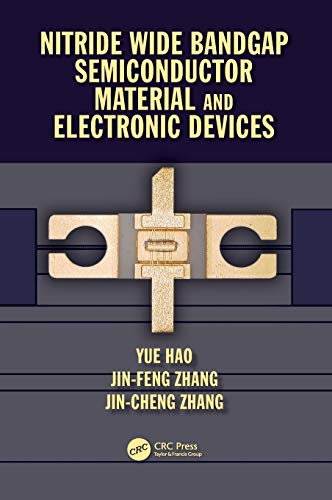 9781498745123: Nitride Wide Bandgap Semiconductor Material and Electronic Devices