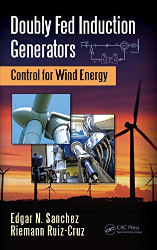 9781498745840: Doubly Fed Induction Generators: Control for Wind Energy (Automation and Control Engineering)