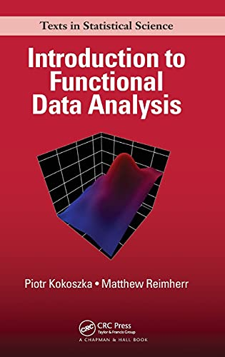 9781498746342: Introduction to Functional Data Analysis