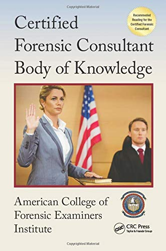 Certified Forensic Consultant Body of Knowledge (Center for National Threat Assessment): American ...