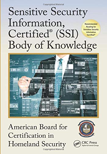 9781498752114: Sensitive Security Information, Certified® (SSI) Body of Knowledge (Center for National Threat Assessment)