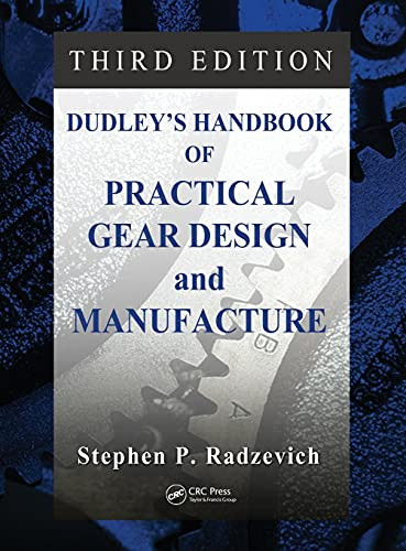 9781498753104: Dudley's Handbook of Practical Gear Design and Manufacture, Third Edition