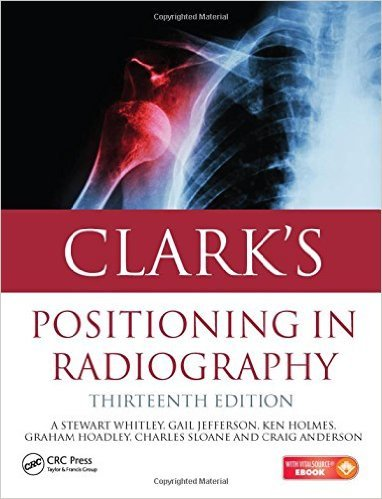 9781498756938: Clark's Positioning in Radiography