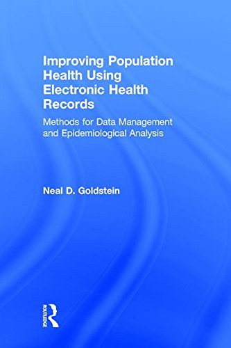 9781498759106: Improving Population Health Using Electronic Health Records: Methods for Data Management and Epidemiological Analysis