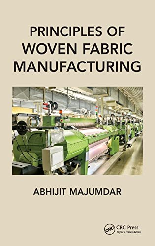 9781498759113: Principles of Woven Fabric Manufacturing