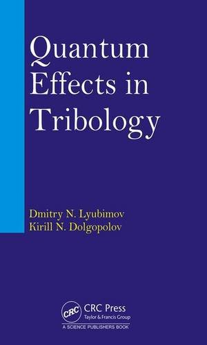 9781498763639: Quantum Effects in Tribology