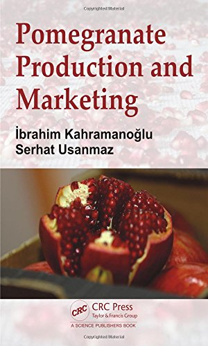 Pomegranate Production and Marketing: Kahramanoglu, Ibrahim/ Usanmaz, Serhat