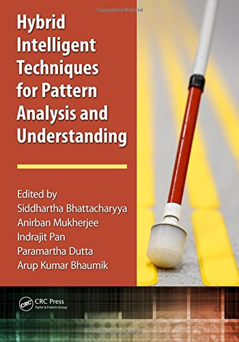 Hybrid Intelligent Techniques for Pattern Analysis and: Siddhartha Bhattacharyya (editor),