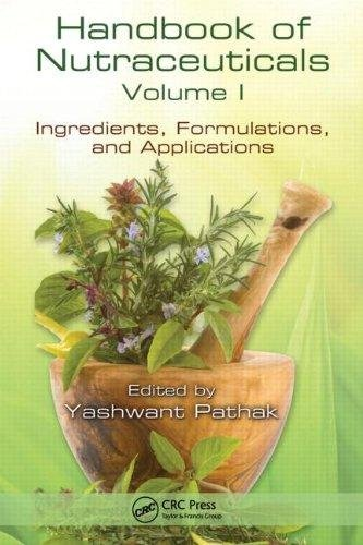 Handbook of Nutraceuticals Vol 1: Ingredients Formulations: Pathak, Yashwant ed