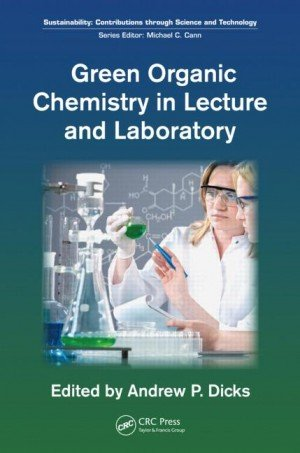 9781498771214: Green Organic Chemistry In Lecture And Laboratory (Special Indian Edition) Series: Sustainability Contributions Through Science And Technology