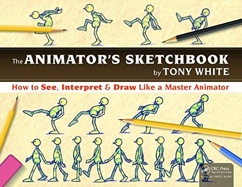 9781498774017: The Animator's Sketchbook: How to See, Interpret & Draw Like a Master Animator