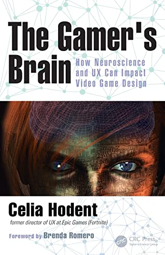 9781498775502: The Gamer's Brain: How Neuroscience and UX Can Impact Video Game Design