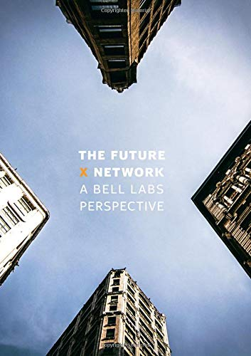 9781498779142: The Future X Network: A Bell Labs Perspective