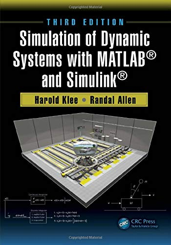 Simulation Of Dynamic Systems With Matlab® And: Harold Klee, Randal
