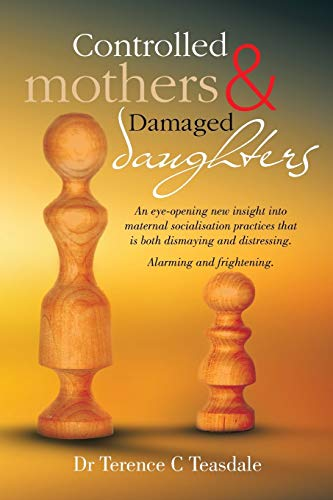 9781499000177: Controlled Mothers and Damaged Daughters