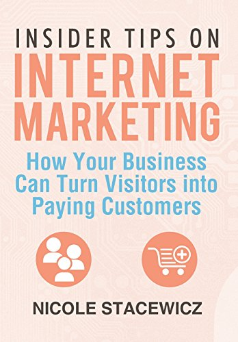 9781499000559: Insider Tips on Internet Marketing: How Your Business Can Turn Visitors Into Paying Customers