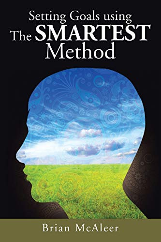 Setting Goals Using the Smartest Method: Brian McAleer