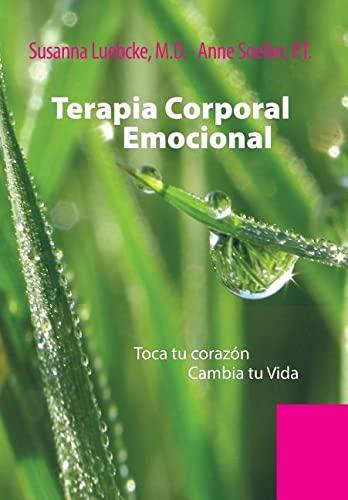 9781499003734: Terapia Corporal Emocional: Toca Tu Corazon Cambia Tu Vida (Spanish Edition)