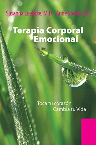 9781499003765: Terapia Corporal Emocional: Toca tu Corazón Cambia tu Vida (Spanish Edition)