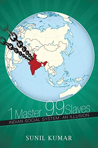 9781499005868: 1 Master 99 Slaves: Indian Social System: An Illusion
