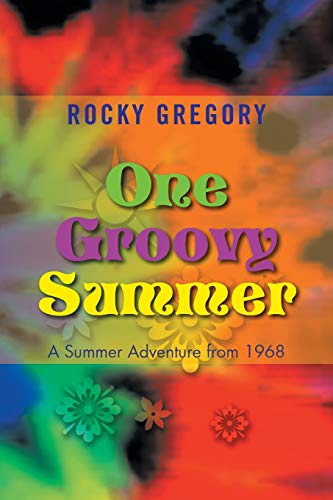 9781499006001: One Groovy Summer: A Summer Adventure from 1968