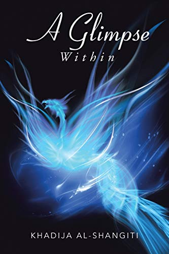 A Glimpse Within (Paperback): Khadija Al-shangiti