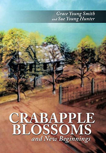 Crabapple Blossoms and New Beginnings: Smith, Grace Young; Hunter, Sue Young