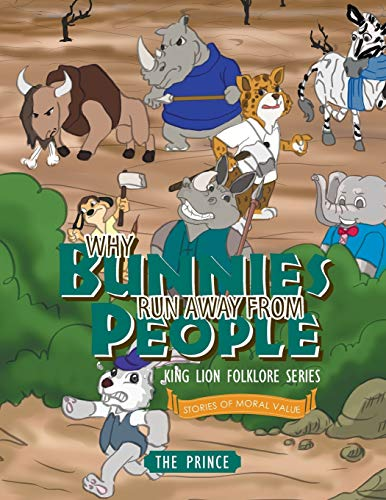 9781499017397: Why Bunnies Run Away from People