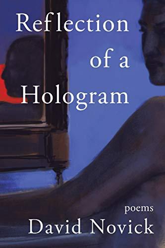 Reflection of a Hologram: Novick, David
