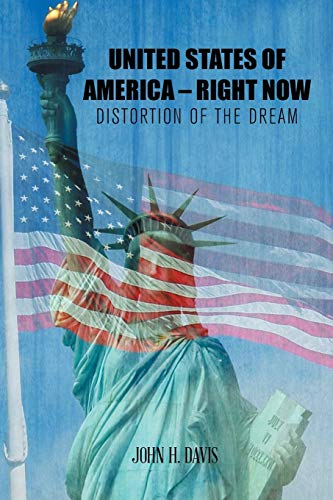 United States of America - Right Now: Distortion of the Dream: John H. Davis