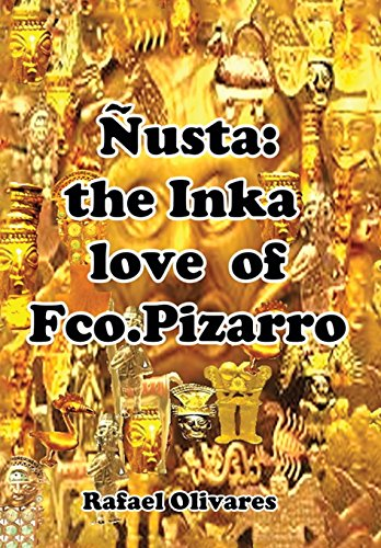 9781499024630: Nusta: The Inka Love of Francisco Pizarro