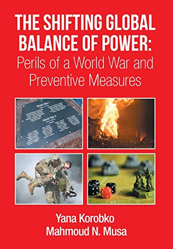 9781499026665: The Shifting Global Balance of Power: Perils of a World War and Preventive Measures