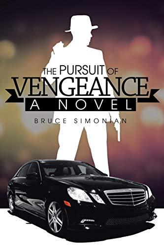 9781499032079: The Pursuit of Vengeance: A Novel