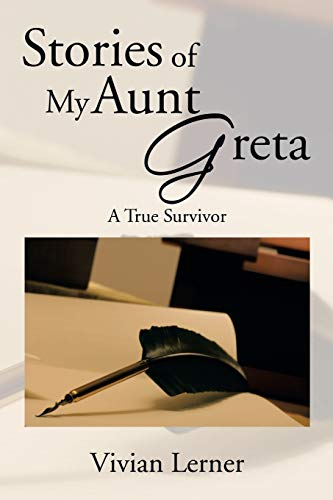Stories of My Aunt Greta: A True Survivor: Lerner, Vivian