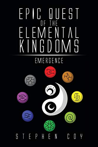 9781499033748: EPIC Quest of the Elemental Kingdoms: Emergence