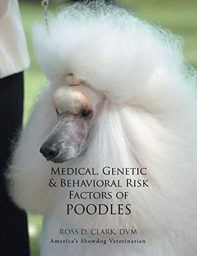 9781499036701: Medical, Genetic & Behavioral Risk Factors of Poodles