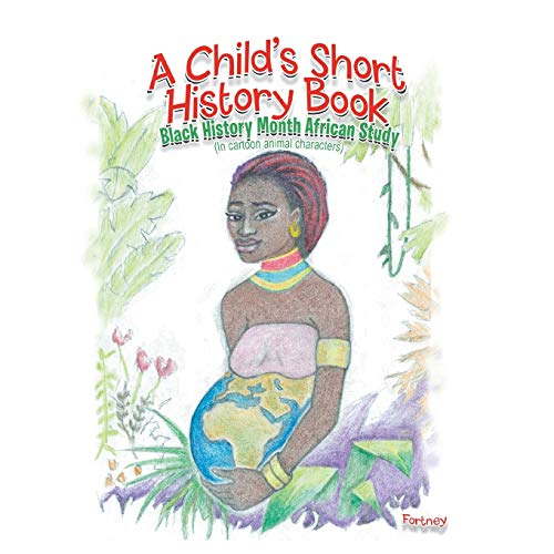 9781499042481: A Child's Short History Book: Black History Month African Study