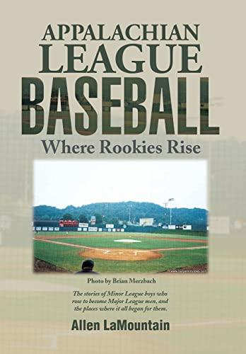 9781499042832: Appalachian League Baseball: Where Rookies Rise
