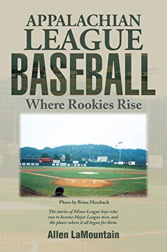 9781499042849: Appalachian League Baseball: Where Rookies Rise