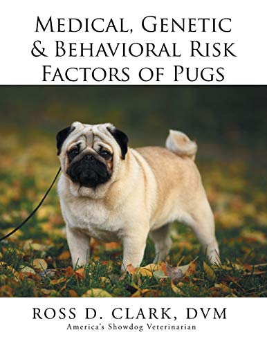9781499043051: Medical, Genetic & Behavioral Risk Factors of Pugs