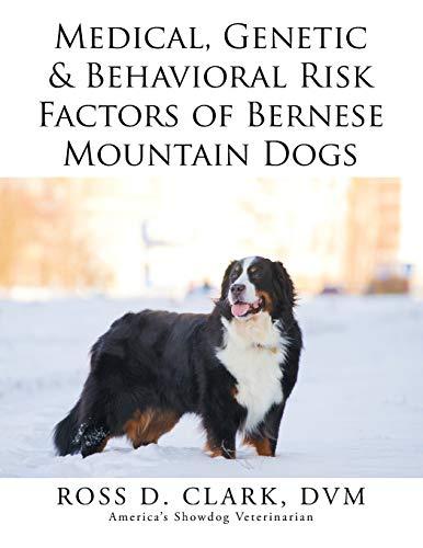 9781499043075: Medical, Genetic & Behavioral Risk Factors of Bernese Mountain Dogs