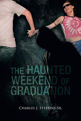 9781499043792: The Haunted Weekend of Graduation