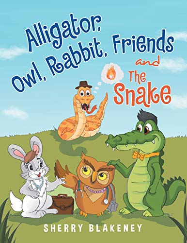 9781499044805: Alligator, Owl, Rabbit, Friends and The Snake