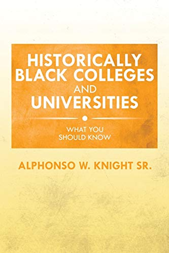 9781499044966: Historically Black Colleges and Universities: What You Should Know