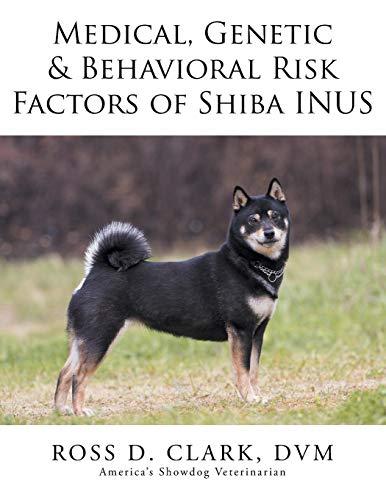 9781499045918: Medical, Genetic & Behavioral Risk Factors of Shiba Inus