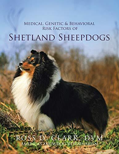 9781499046625: Medical, Genetic & Behavioral Risk Factors of Shetland Sheepdogs