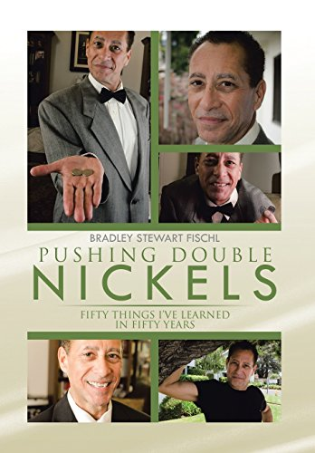 9781499047134: Pushing Double Nickels: Fifty Things I've Learned in Fifty Years