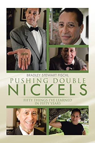 9781499047141: PUSHING DOUBLE NICKELS: FIFTY THINGS I'VE LEARNED IN FIFTY YEARS